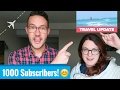 Travel Update - Our first 1000 subscribers and our new Trip!