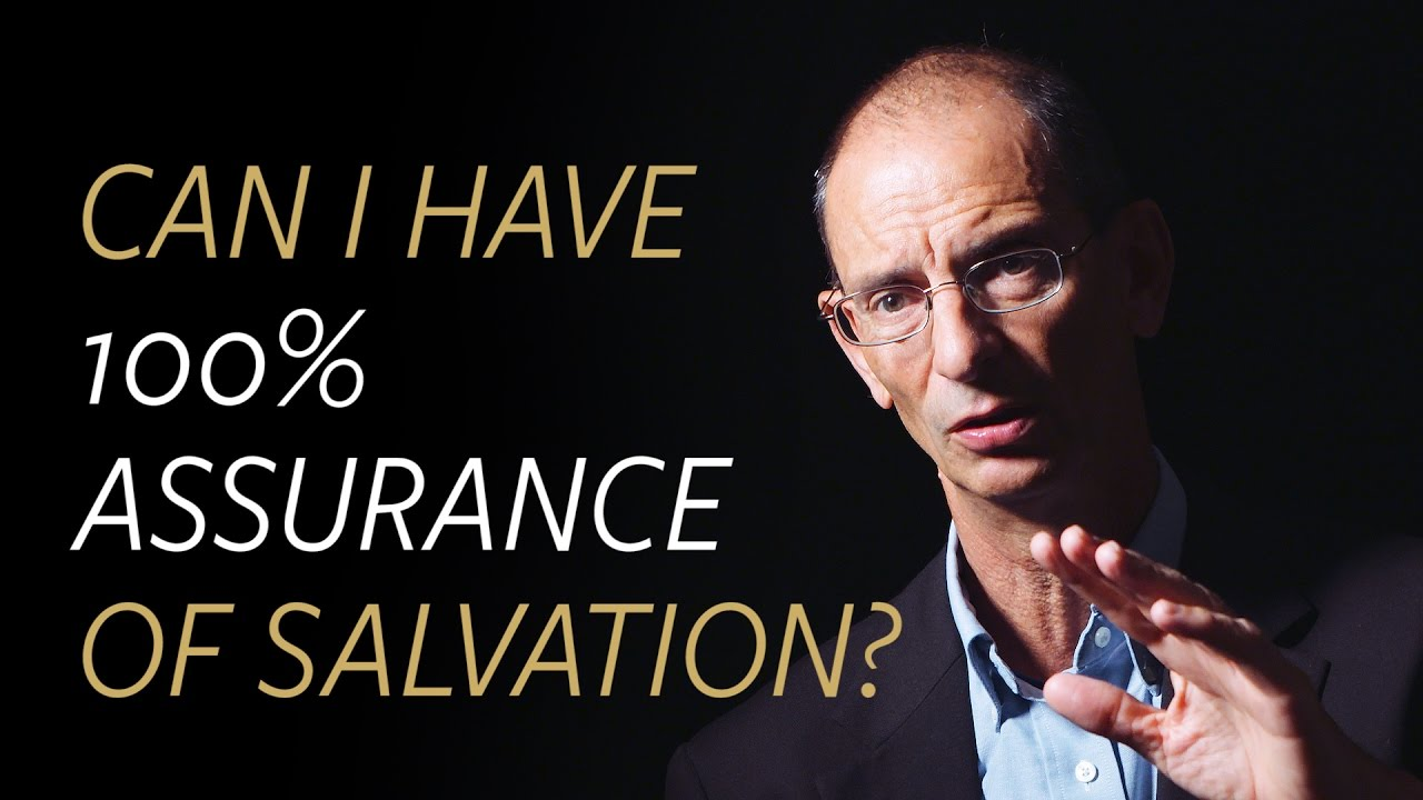 Can I have 100% assurance of salvation?
