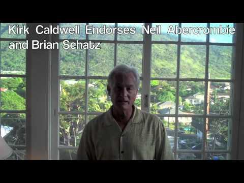 Kirk Caldwell Endorses Neil Abercrombie and Brian Schatz