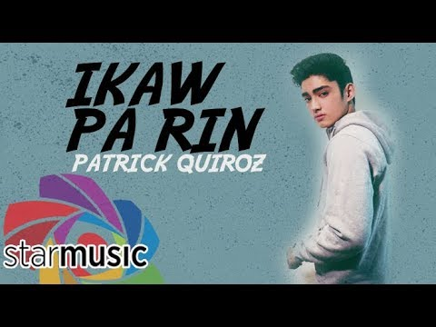 Patrick Quiroz - Ikaw Pa Rin (Official Lyric Video)