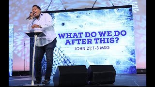 What Do We Do After This? | Dr. E. Dewey Smith | John 21:1-3 MSG