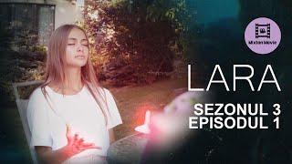 LARA Sezonul 3 Episodul 1 O VIATA NOUA