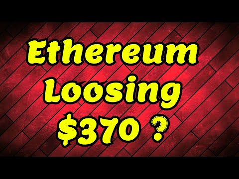 Ethereum Loosing $370 SUPPORT – WHAT IS NEXT ? News