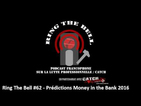 Ring The Bell #62 - Podcast Catch - Prédictions Money in the Bank 2016