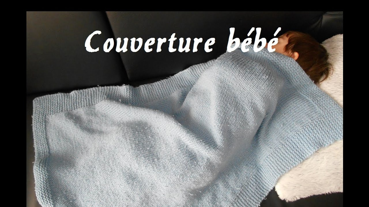 5b471df9aa5 Tricoter une couverture bébé   plaid   - YouTube