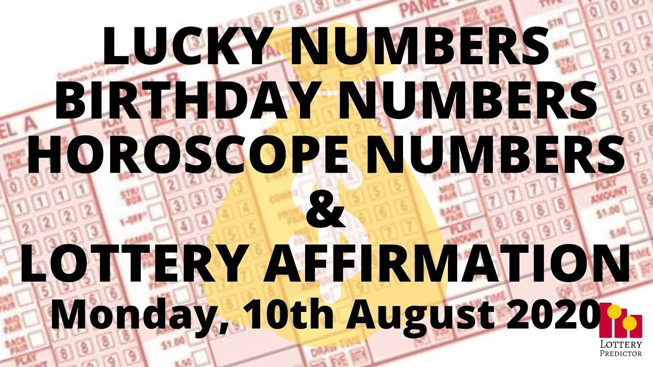 Lottery Lucky Numbers, Birthday Numbers, Horoscope Numbers & Affirmation - August 10th 2020