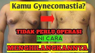 CARA MENGHILANGKAN MANBOOBS ( GYNECOMASTIA ) yaitu kelainan bentuk dada pada pria yang disebabkan an.
