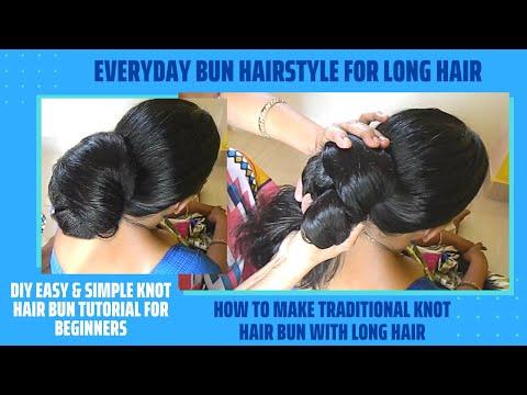 Basic Knot Hair Bun Tutorial | Knot Hair Bun For Thick & Long Hair | Hair Bun Tutorial for Beginners