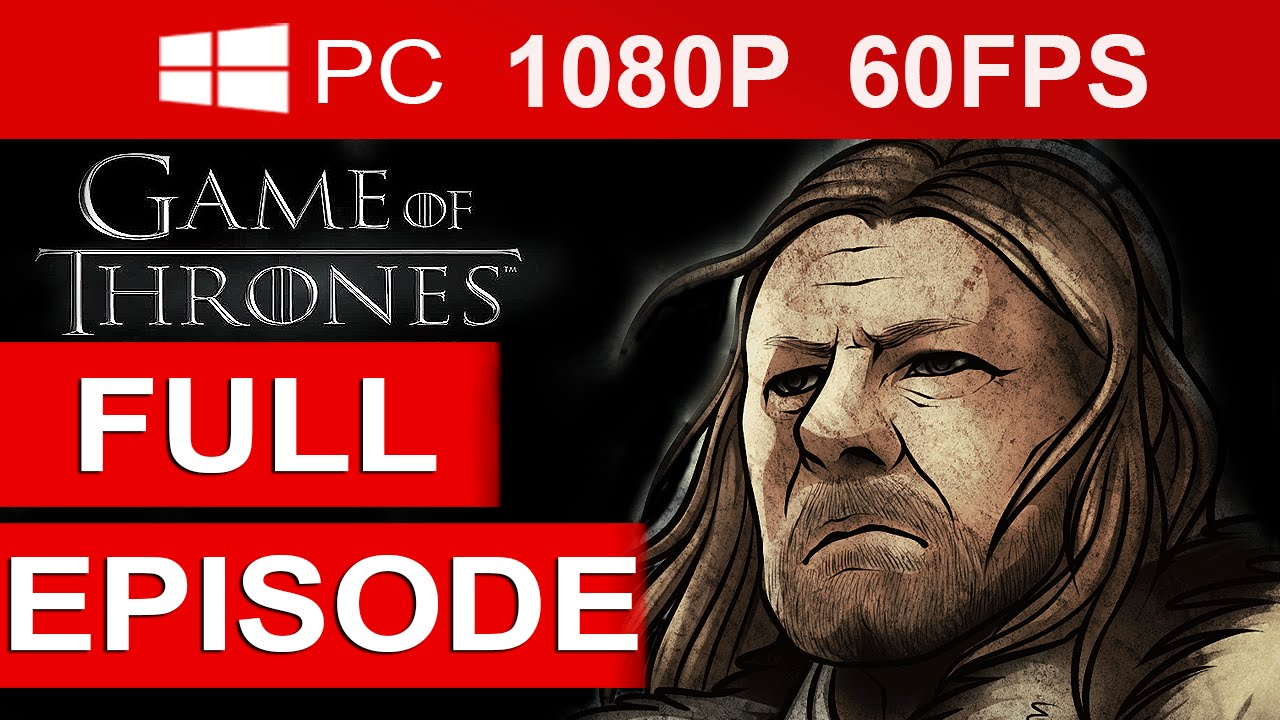 Game Of Thrones Episode 1 Full Episode Game [1080p HD