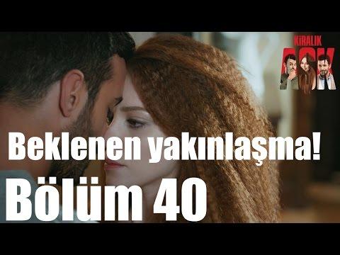 Kiralık Aşk 40. Bölüm - Beklenen...