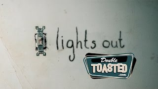 LIGHTS OUT MOVIE REVIEW - Double Toasted Highlight