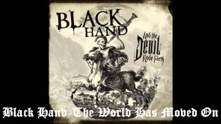 Black Hand - The World Has Moved On