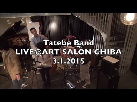 Tatebe Band Live@Art Salon  CHIBA 3.1.2015