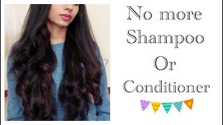 Why i stopped using Shampoo & Conditioner?? #BestDecisionEver