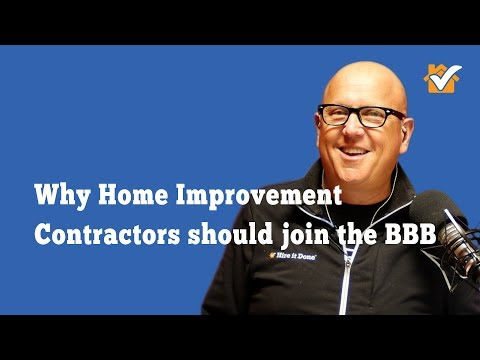 Hire it Done Radio: Why Should Home Improvement Contractors join the BBB?