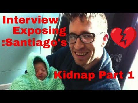 Interview exposing :Santiago's kidnap Part 1