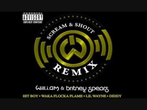Scream & Shout Remix HQ Lyrics william ft Britney Spears,Lil Wayne,Diddy,Waka Flocka Flame