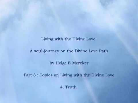 Living with Divine Love Part3  # 4.Truth