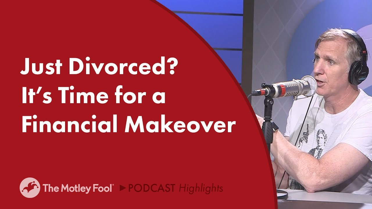 Just Divorced? It's Time for a Financial Makeover -- The Motley Fool