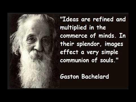 Gaston Bachelard The greatest contemporary French philosopher
