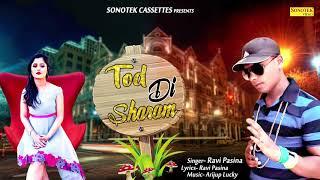Tod Di Sharam Ravi Pasina Anjali Raghav Mp3 Song Download