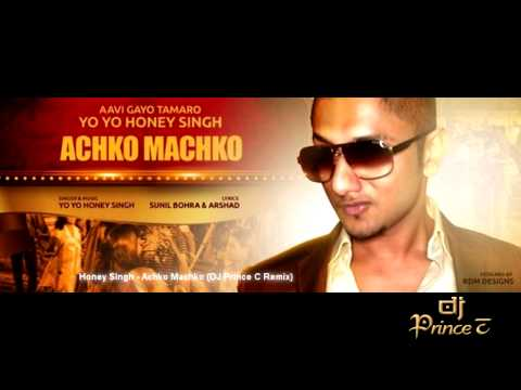 Honey Singh - Achko Machko (DJ Prince C Remix)