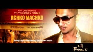 Honey Singh - Achko Machko (DJ Prince C Remix)