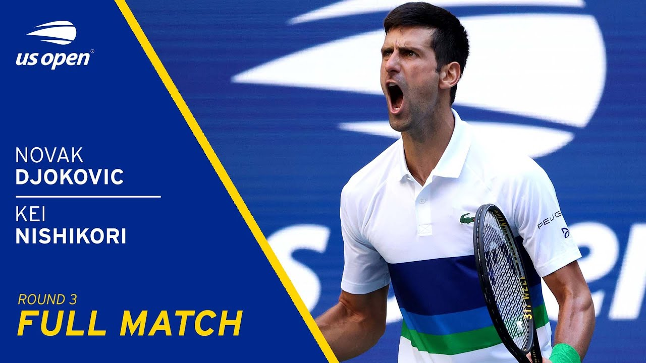 Novak Djokovic vs Kei Nishikori Full Match | 2021 US Open Round 3
