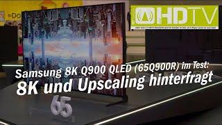 Samsung 8K Q900 QLED (65Q900R) im Test: 8K und Upscaling hinterfragt