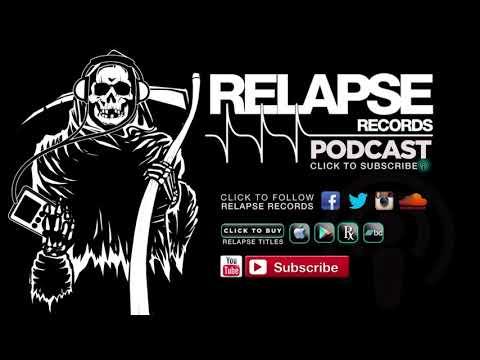 Relapse Records Podcast #53 - 2017 Recap Edition