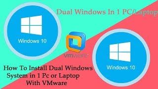 Dual Windows 10 Install in 1 PC or Laptop With VMware Easily
