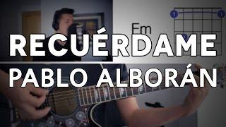 Recuérdame Pablo Alborán Tutorial Cover - Guitarra [Mauro Martinez]