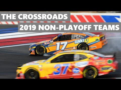 The Crossroads: NASCAR's Non-Playoff Teams (2019 Edition)