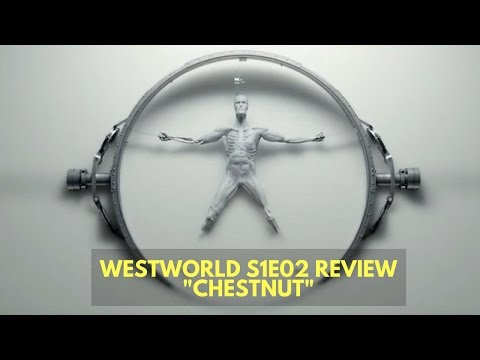 "Westworld S1E02 ""Chestnut"" Review!!"
