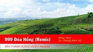 KARAOKE | 999 Đóa Hồng (Remix) - Nhạc Hoa | Beat Chuẩn