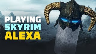 Let's Play Skyrim With Alexa - E3 2018