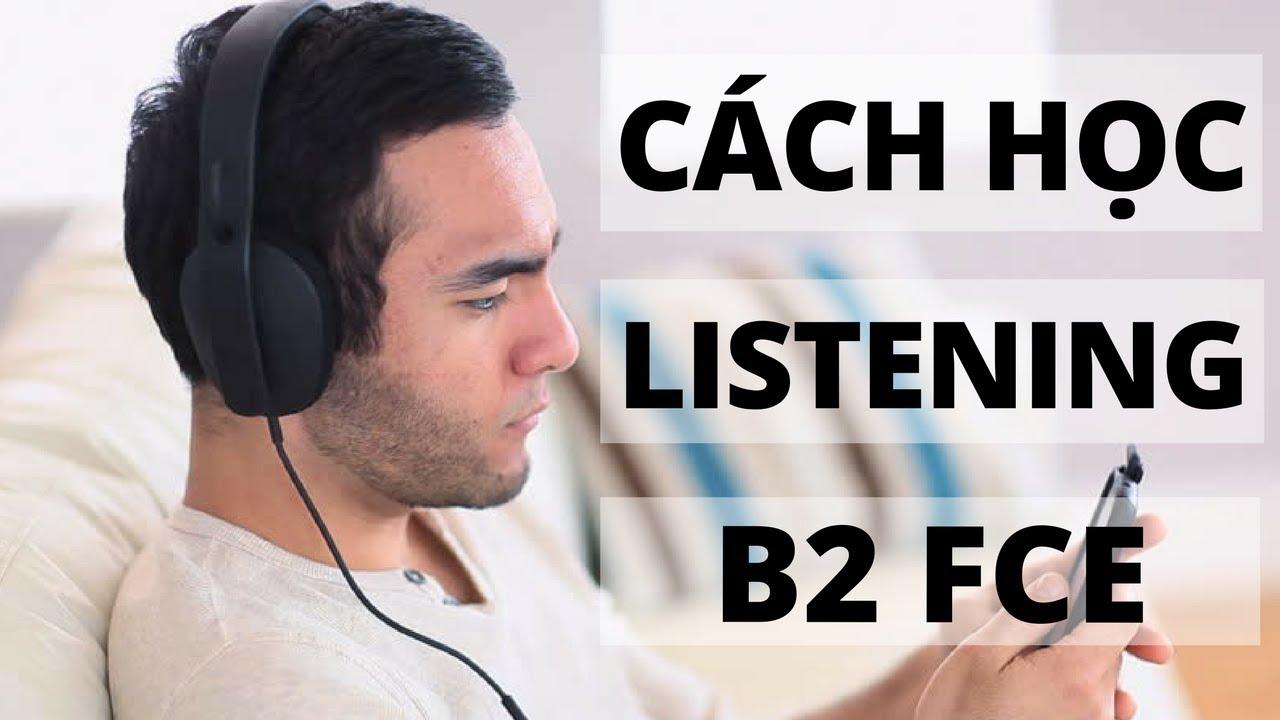 Cách Học Listening B2 FCE - B2 Mạnh Nguyễn