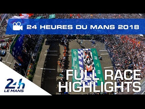 2018 24 Hours of Le Mans - FULL RACE HIGHLIGHTS