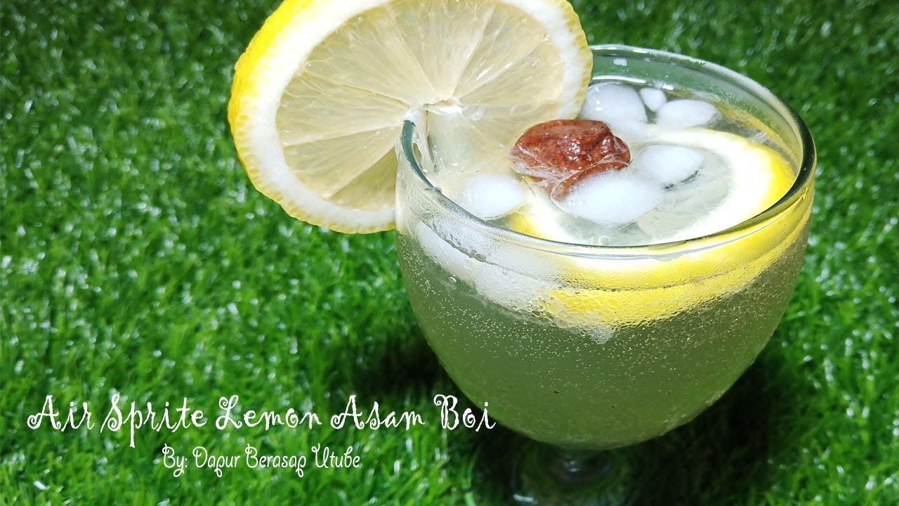 Resepi Air Sprite Soda Lemon Asam Boi Mesti Cuba Youtube