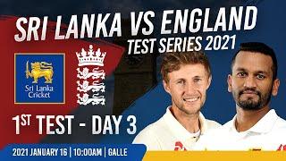 1st Test - Day 3 : Sri Lanka vs England  Test Series 2021