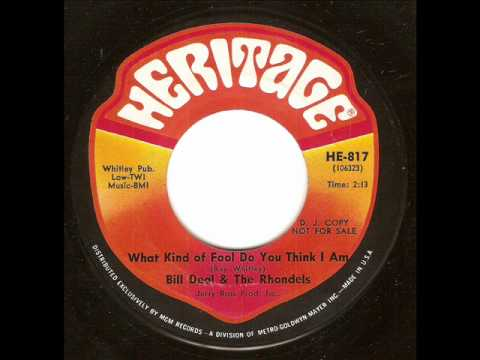 Bill Deal & The Rhondels - What Kind Of Fool Do You Think I Am