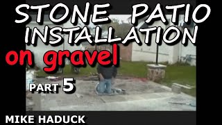How I Install A Stone Patio On Gravel (part 1 Of 2)  Mike Haduck