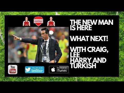 Unai Emery | New Manager at Arsenal | What Next?