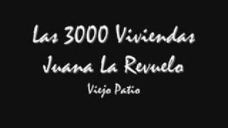 Las 3000 Viviendas- Juana La Revuelo- Viejo Patio
