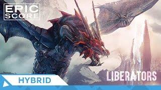 Epic Hybrid | Epic Score - Liberators - Epic Music VN