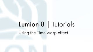 Effects: Scene and Animation - Using the Time warp effect