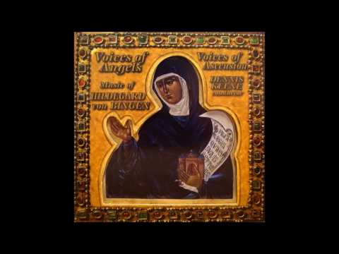 Scivias  - Hildegard von Bingen   Voices of Angels   Voices of Ascension