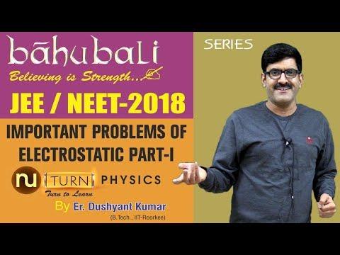 Important Problems Of Electrostatic I Part-I I NEET/JEE-2018