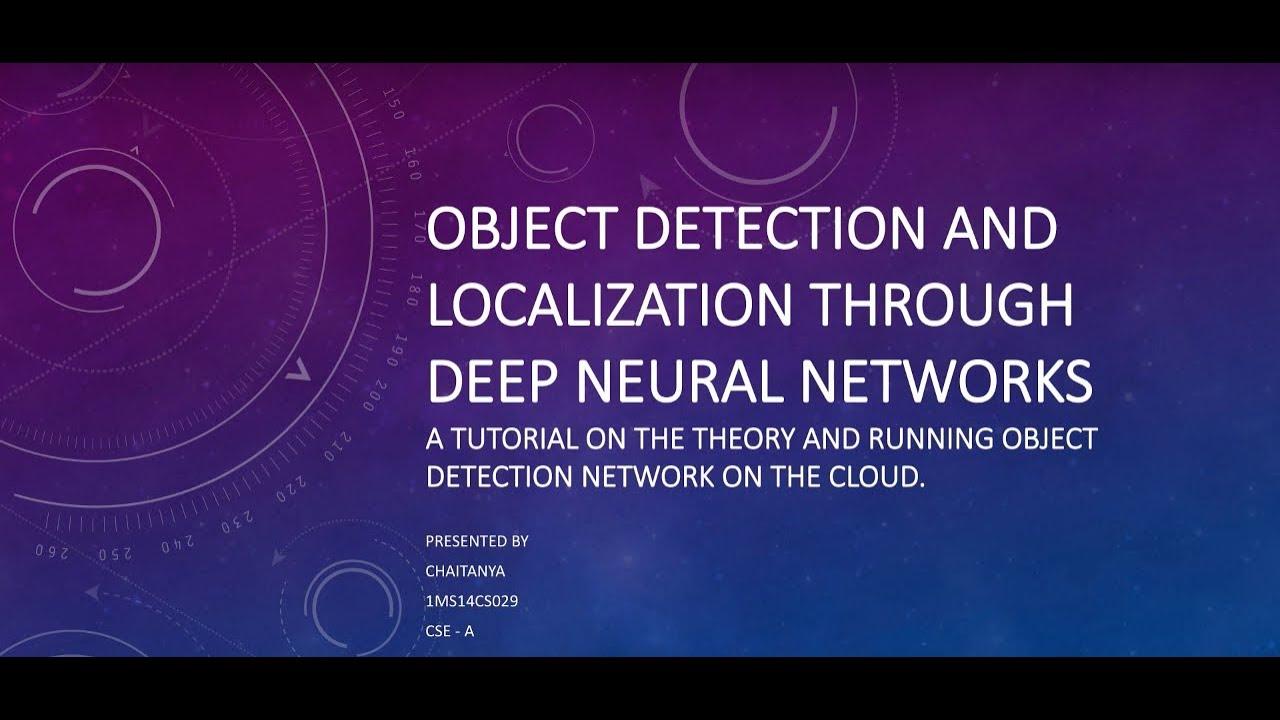 RCNN, FAST RCNN, FASTER RCNN : OBJECT DETECTION AND LOCALIZATION THROUGH  DEEP NEURAL NETWORKS