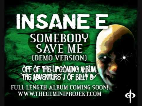 Somebody Save Me (Demo Version) - Insane E